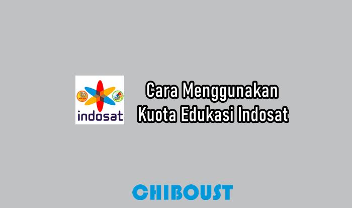 Cara Menggunakan Kuota Edukasi Indosat Ooredoo
