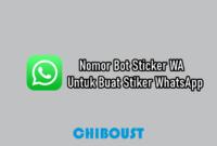 Nomor Bot Sticker WA Untuk Buat Stiker WhatsApp