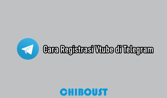 Cara Registrasi Vtube di Telegram